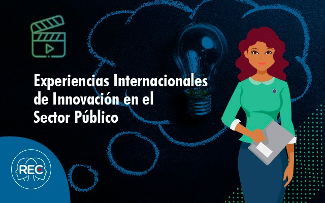 Experiencias Internacionales de Innovación en el Sector Público 2019-I